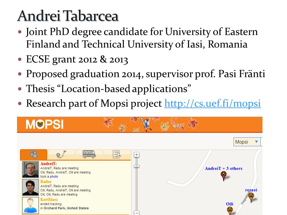  Joint PhD degree candidate for University of Eastern Finland and Technical University of Iasi, Romania  ECSE grant 2012 & 2013  Proposed graduatio
