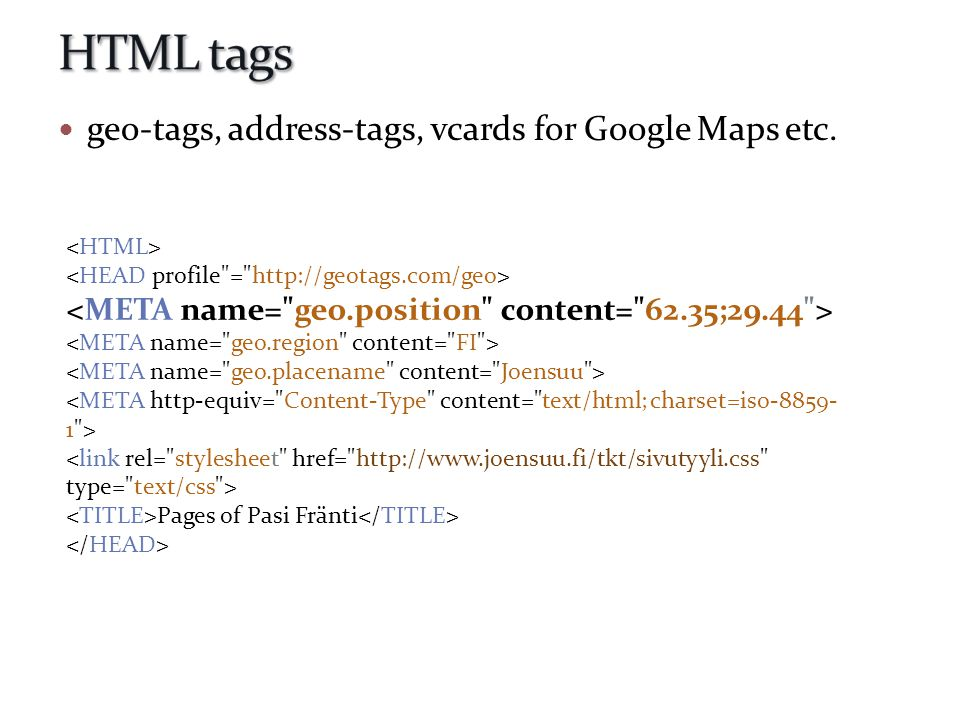  geo-tags, address-tags, vcards for Google Maps etc. Pages of Pasi Fränti