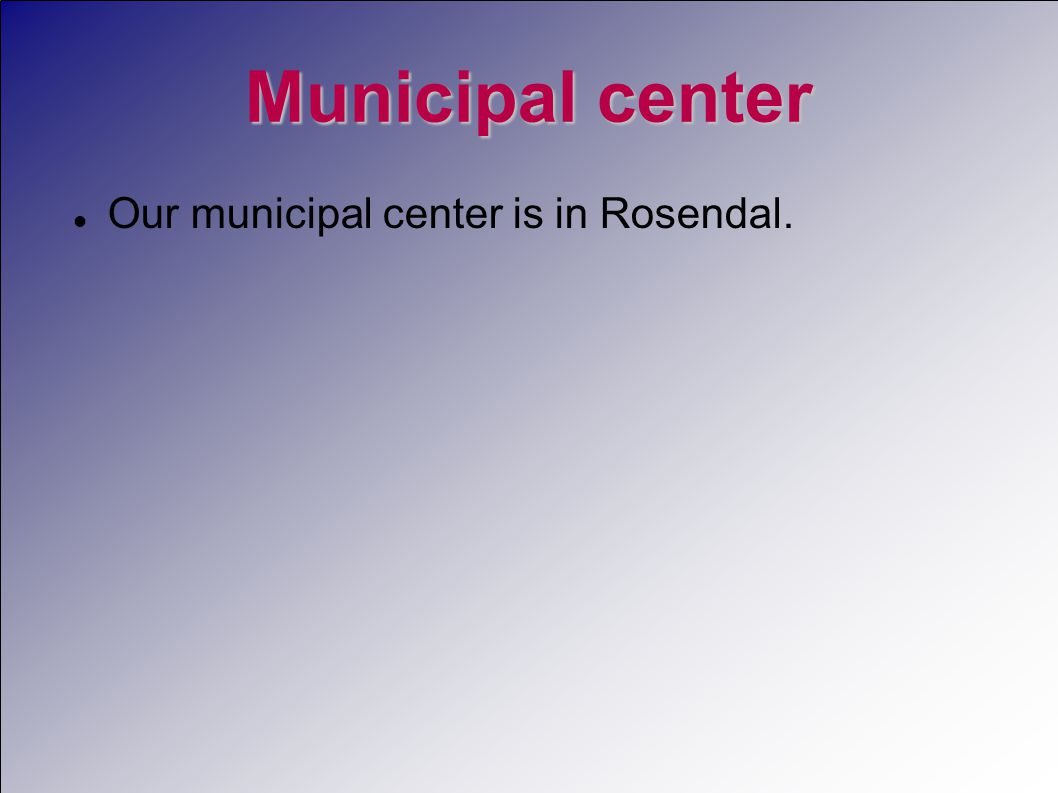 Municipal center  Our municipal center is in Rosendal.