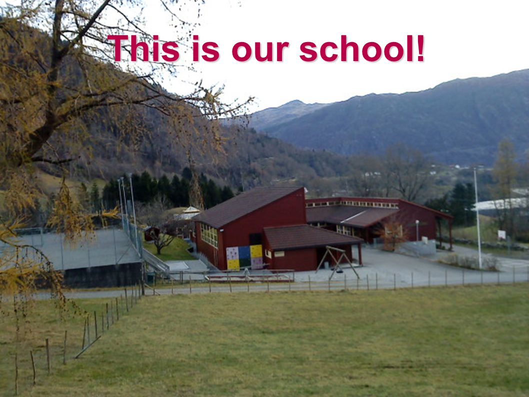Fact about our school  Our school is called Åkra skule.