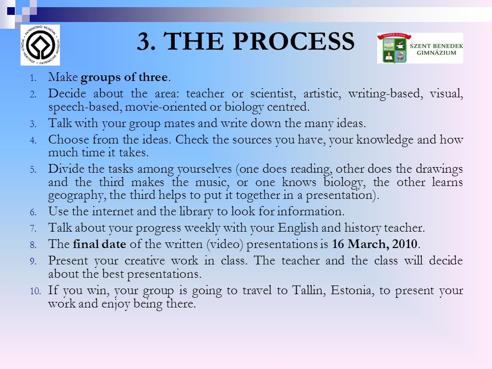 3. THE PROCESS 1. Make groups of three. 2.