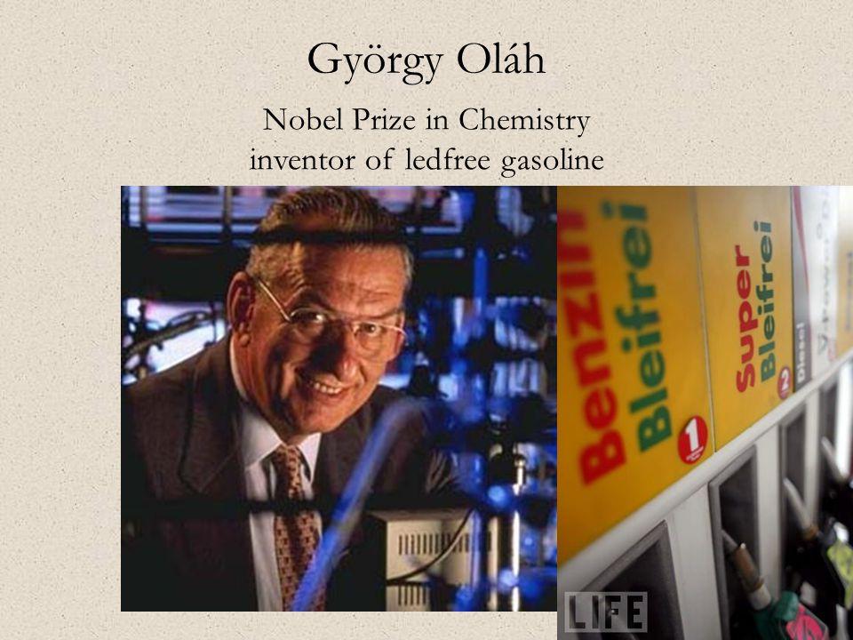 György Oláh Nobel Prize in Chemistry inventor of ledfree gasoline