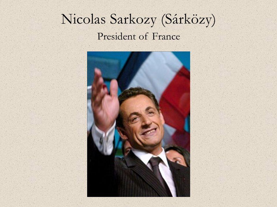 Nicolas Sarkozy (Sárközy) President of France