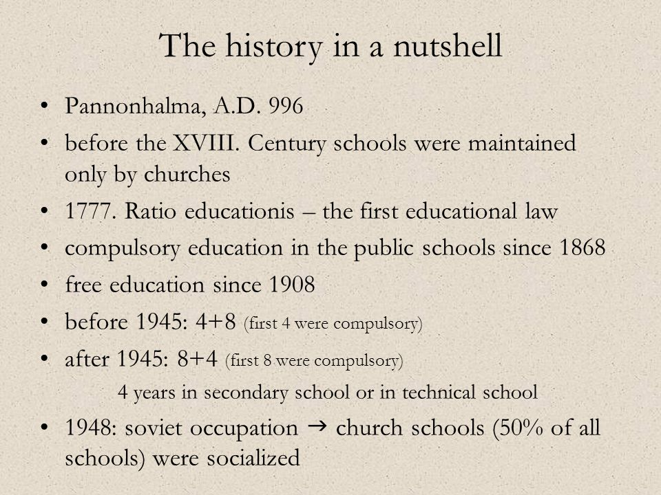 •Pannonhalma, A.D. 996 •before the XVIII. Century schools were maintained only by churches •1777. Ratio educationis – the first educational law •compu