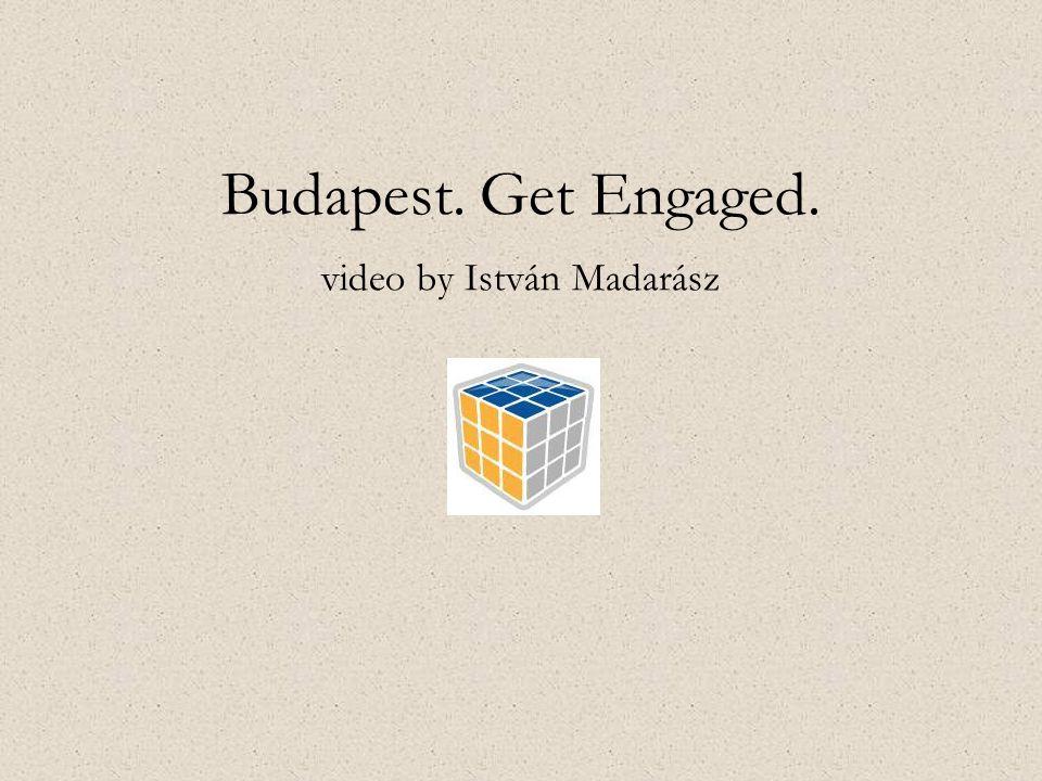 Budapest. Get Engaged. video by István Madarász