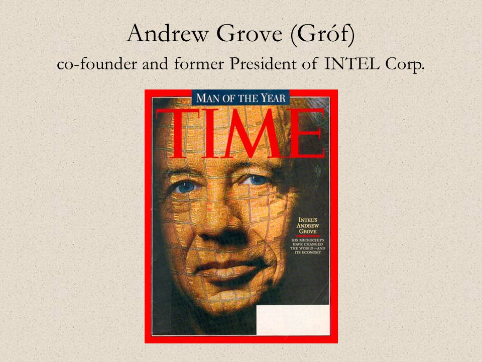 Andrew Grove (Gróf) co-founder and former President of INTEL Corp.