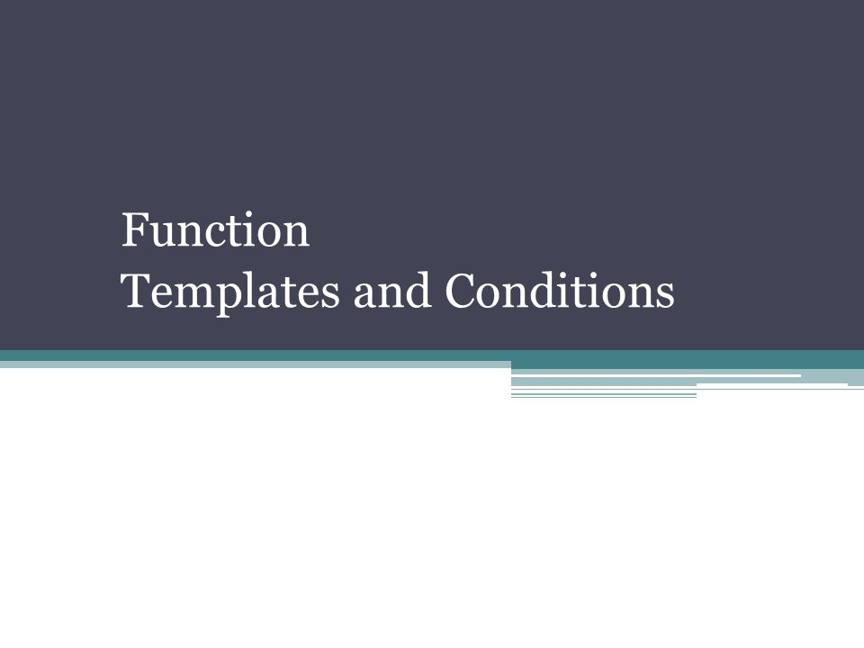 Function Templates and Conditions
