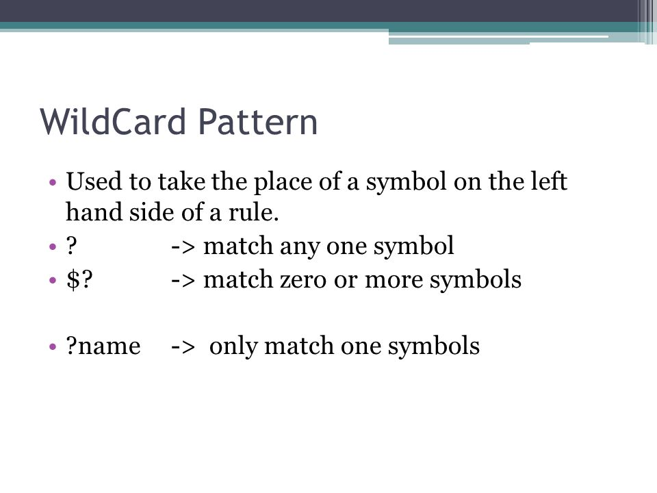 •Used to take the place of a symbol on the left hand side of a rule.