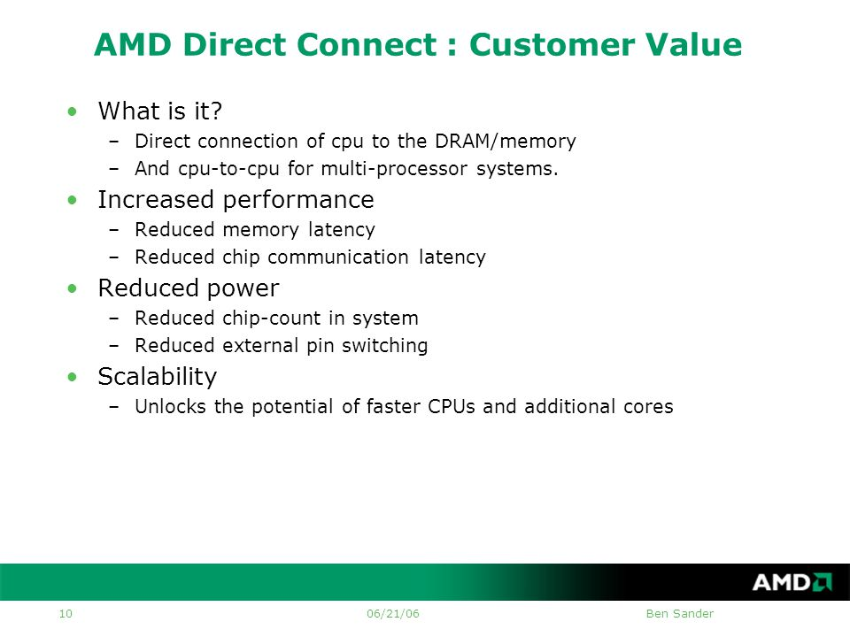 06/21/06Ben Sander 10 AMD Direct Connect : Customer Value •What is it.