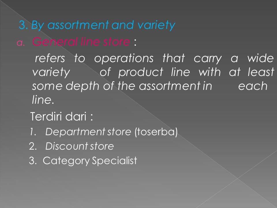 b.Limited line store refers to operations that carry only one or few related line of merchandise.
