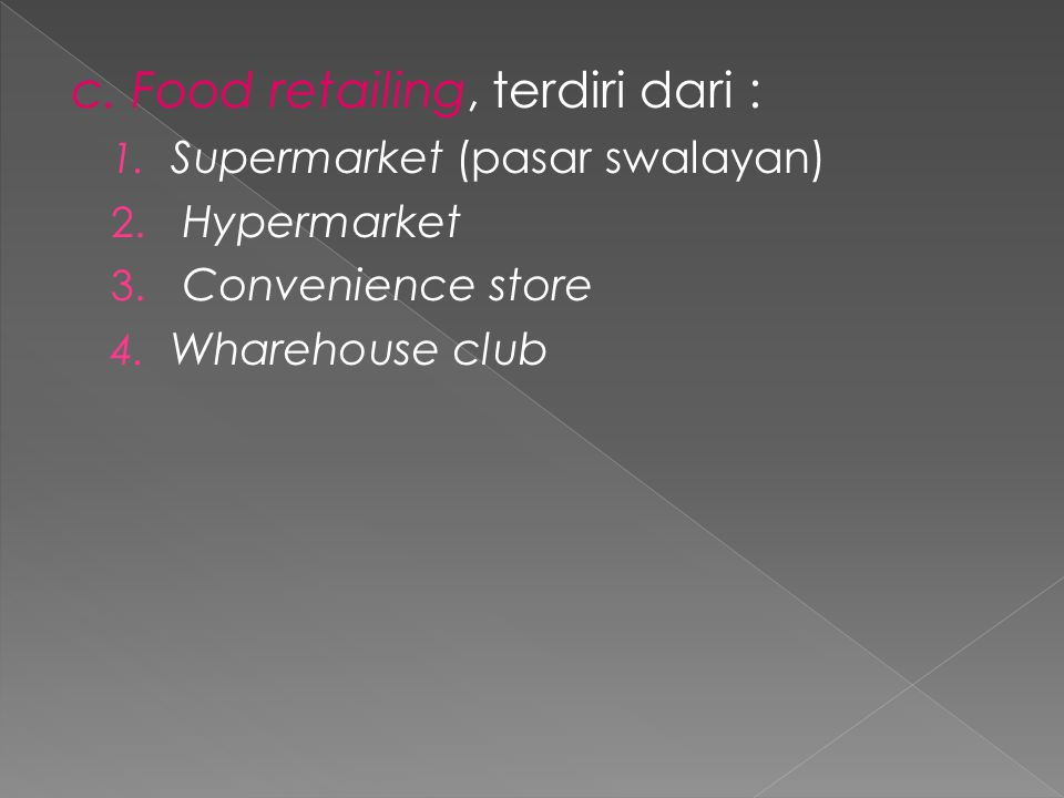 4.Non store retailing : a. Electronic tailing (e-tailing) b.Catalog and direct mail retailing.