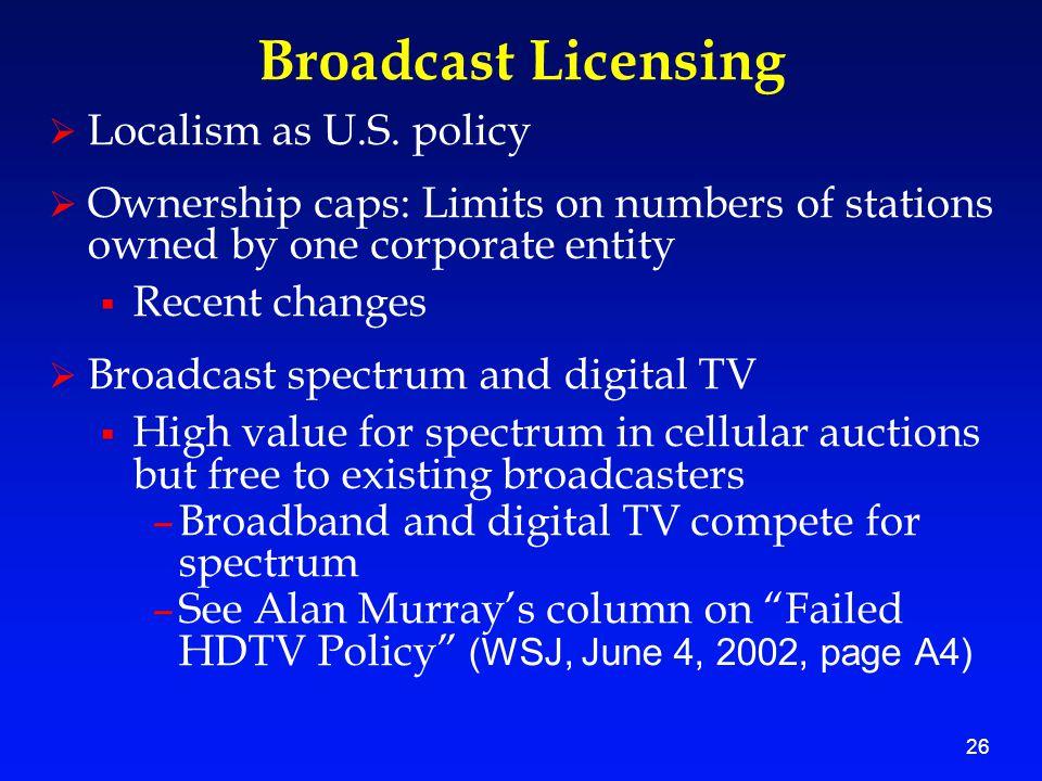 26 Broadcast Licensing  Localism as U.S.