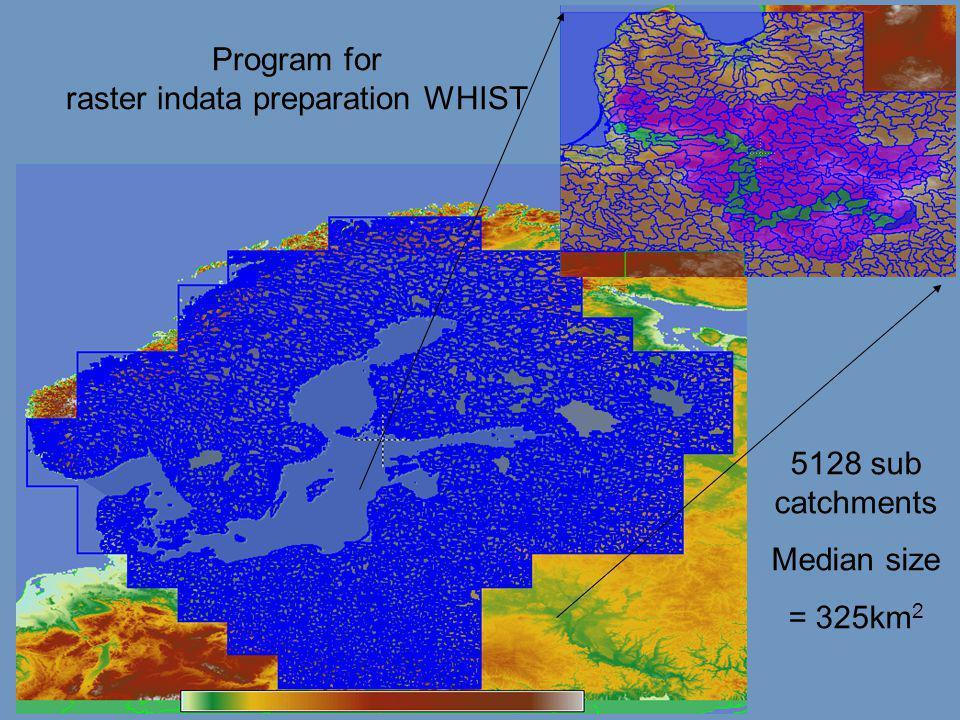 Program for raster indata preparation WHIST 5128 sub catchments Median size = 325km 2