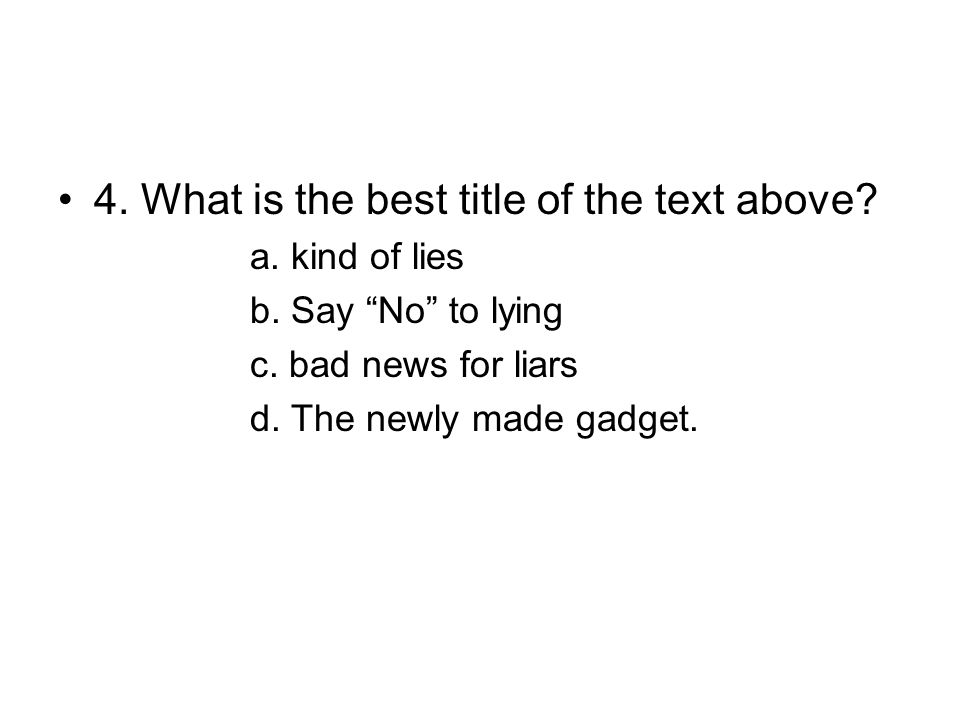 •4. What is the best title of the text above. a.