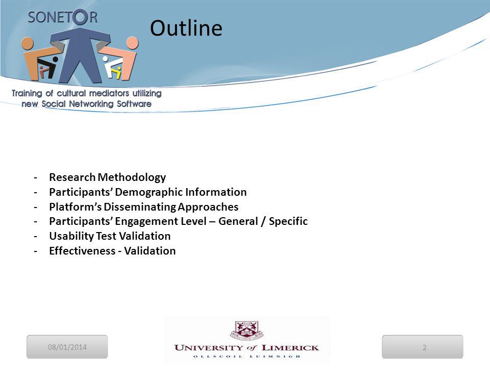 08/01/2014 2 -Research Methodology -Participants' Demographic Information -Platform's Disseminating Approaches -Participants' Engagement Level – Gener