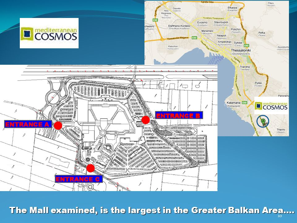 The Mall examined, is the largest in the Greater Balkan Area…. 10