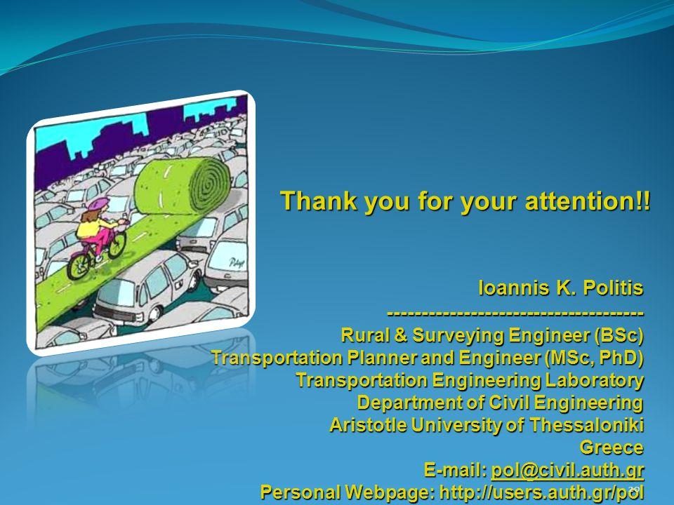 Ioannis K. Politis ------------------------------------- Rural & Surveying Engineer (BSc) Transportation Planner and Engineer (MSc, PhD) Transportatio