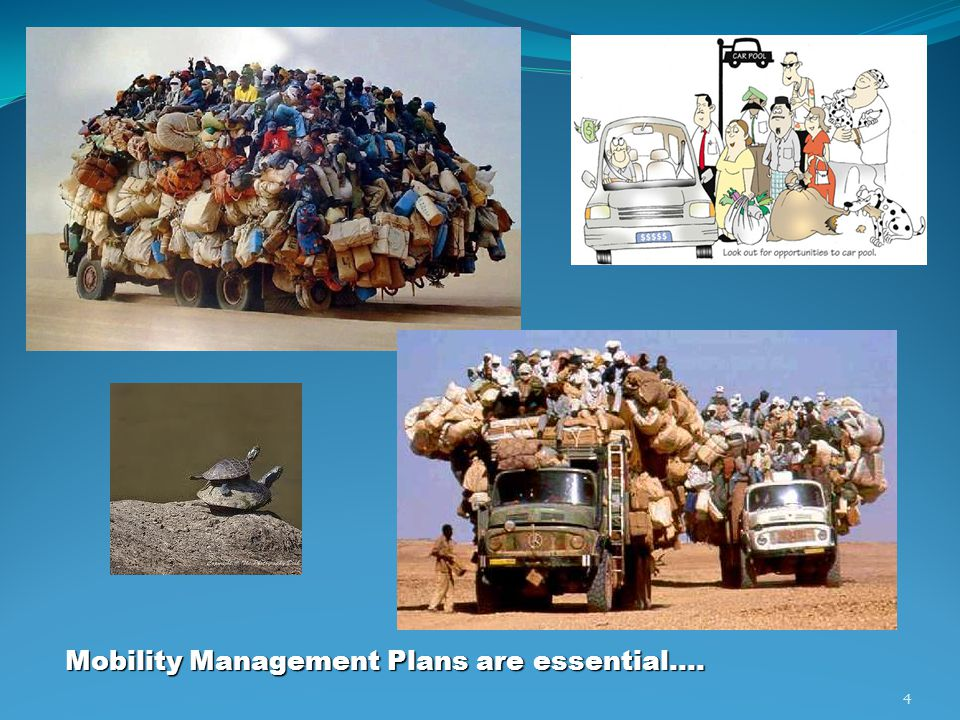 Mobility Management Plans are essential…. 4