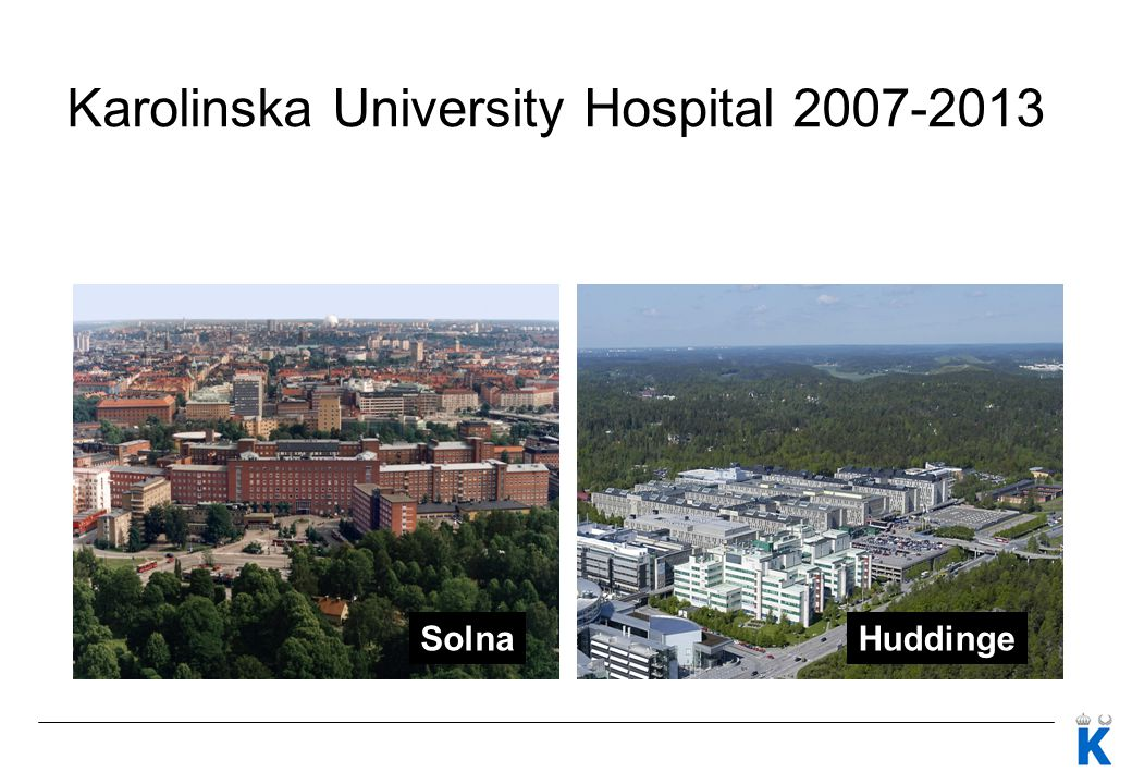 SolnaHuddinge Karolinska University Hospital 2007-2013
