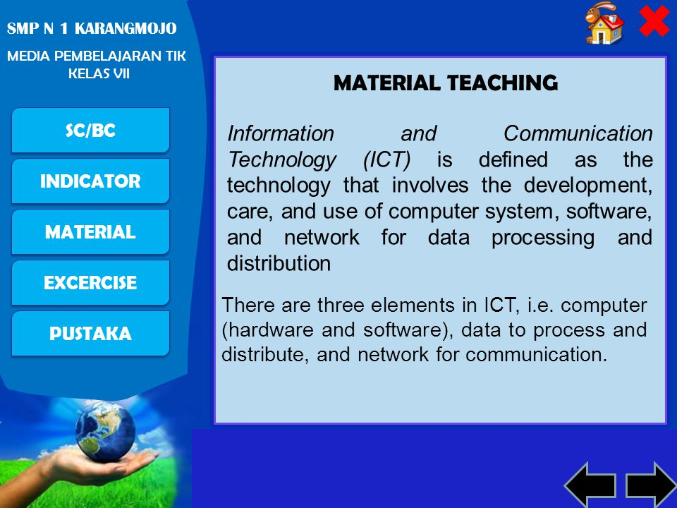Free Powerpoint Templates Page 6 PUSTAKA SC/BC INDICATOR MATERIAL EXCERCISE SMP N 1 KARANGMOJO MEDIA PEMBELAJARAN TIK KELAS VII Computer, Data, and Information data refers to the raw input that will be processed by a computer.