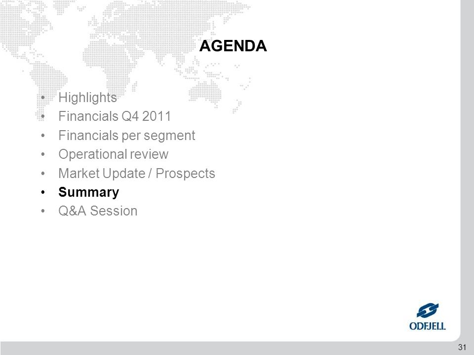 31 AGENDA •Highlights •Financials Q4 2011 •Financials per segment •Operational review •Market Update / Prospects •Summary •Q&A Session