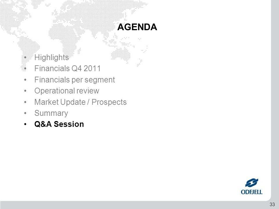 33 AGENDA •Highlights •Financials Q4 2011 •Financials per segment •Operational review •Market Update / Prospects •Summary •Q&A Session