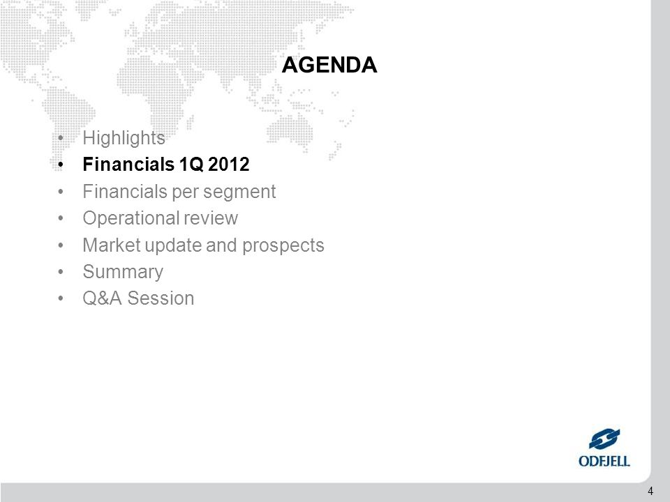 4 AGENDA •Highlights •Financials 1Q 2012 •Financials per segment •Operational review •Market update and prospects •Summary •Q&A Session
