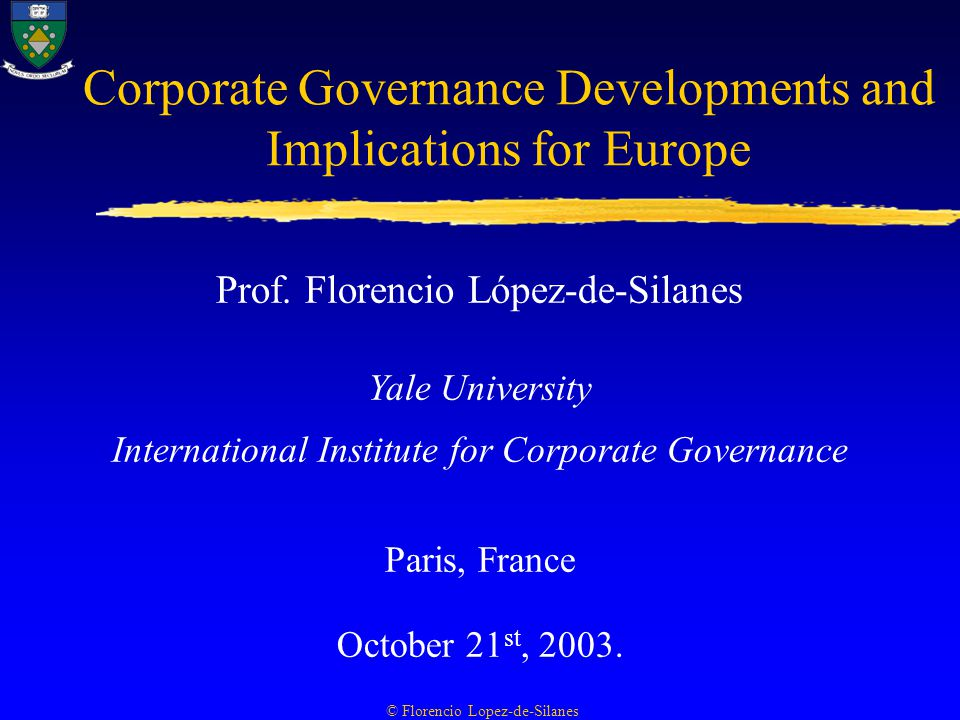Corporate Governance Developments and Implications for Europe Prof.