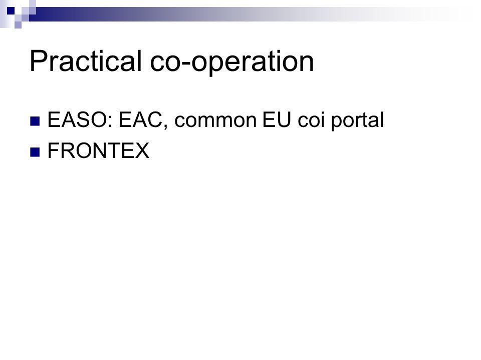 Practical co-operation  EASO: EAC, common EU coi portal  FRONTEX