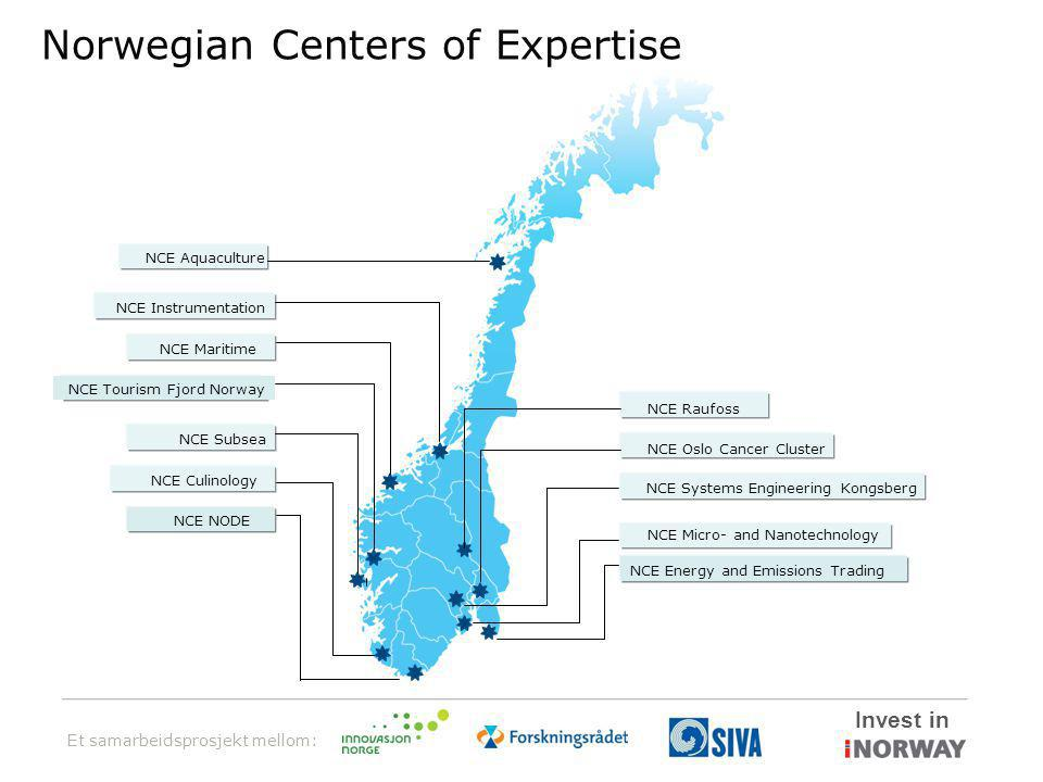 Et samarbeidsprosjekt mellom: Invest in NCE Subsea NCE Maritime NCE Instrumentation NCE Micro- and Nanotechnology NCE Raufoss NCE Oslo Cancer Cluster NCE Systems Engineering Kongsberg NCE Aquaculture NCE Culinology NCE NODE NCE Energy and Emissions Trading NCE Tourism Fjord Norway Norwegian Centers of Expertise