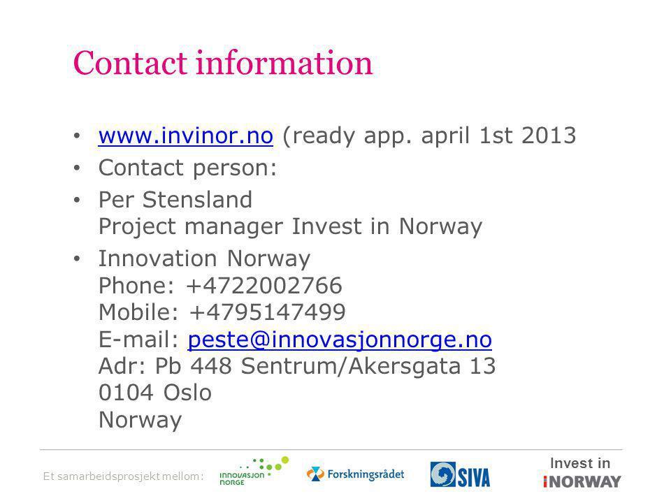 Et samarbeidsprosjekt mellom: Invest in Contact information • www.invinor.no (ready app.