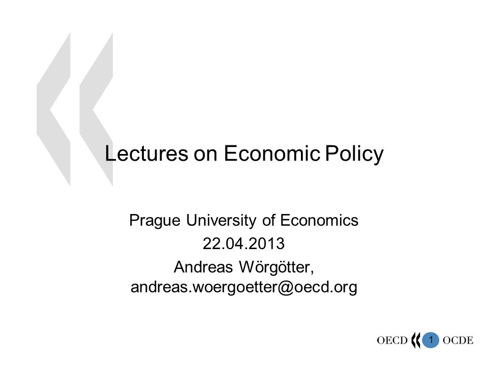 1 Lectures on Economic Policy Prague University of Economics Andreas Wörgötter,