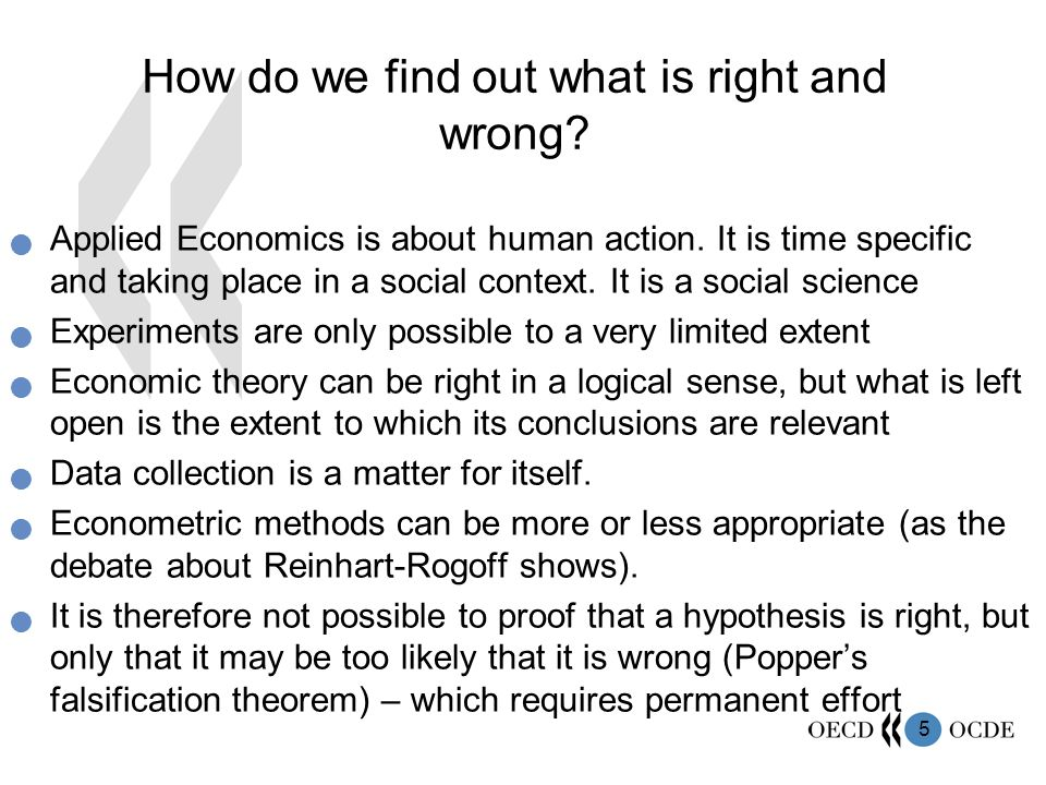5 How do we find out what is right and wrong.  Applied Economics is about human action.
