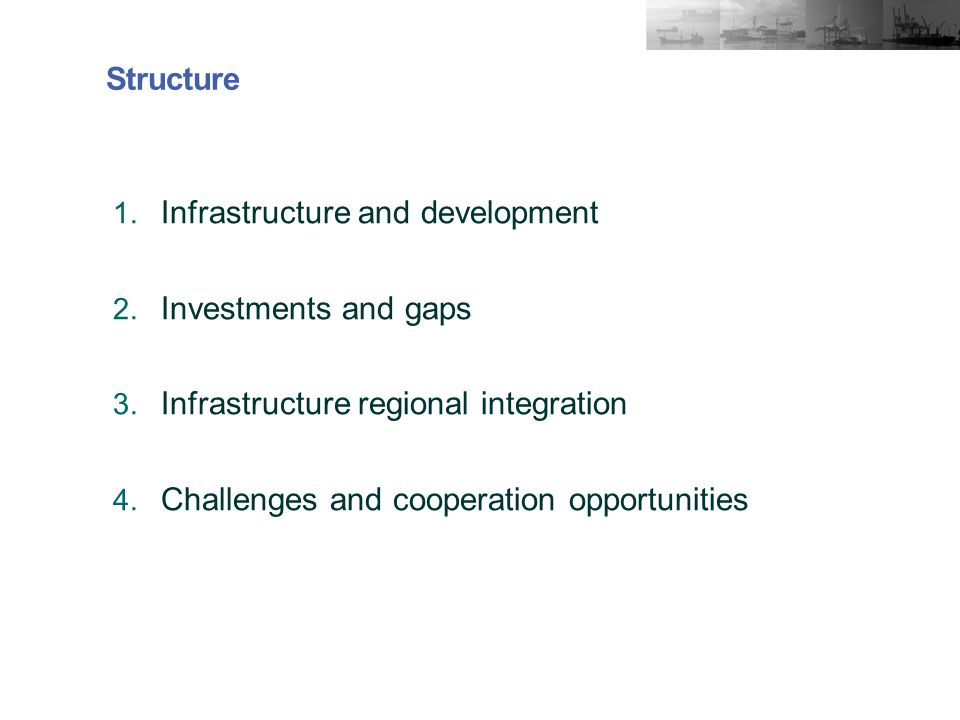 Structure 1. Infrastructure and development 2. Investments and gaps 3.