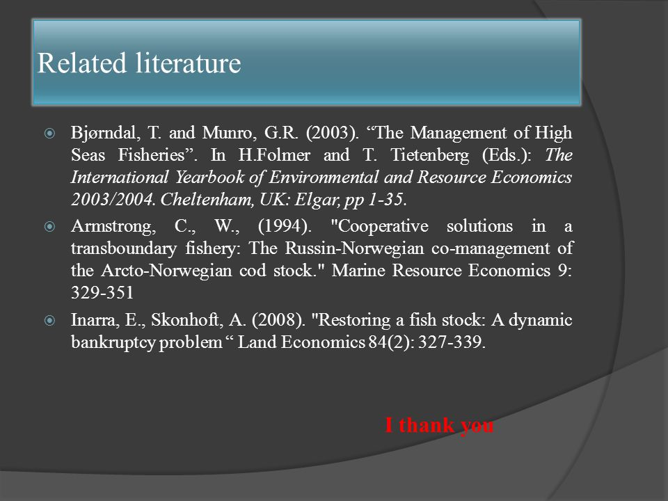  Bjørndal, T. and Munro, G.R. (2003). The Management of High Seas Fisheries .