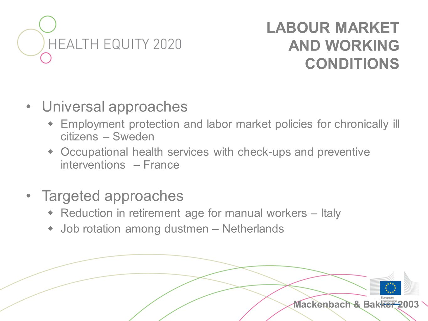 LABOUR MARKET AND WORKING CONDITIONS •Universal approaches  Employment protection and labor market policies for chronically ill citizens – Sweden  O