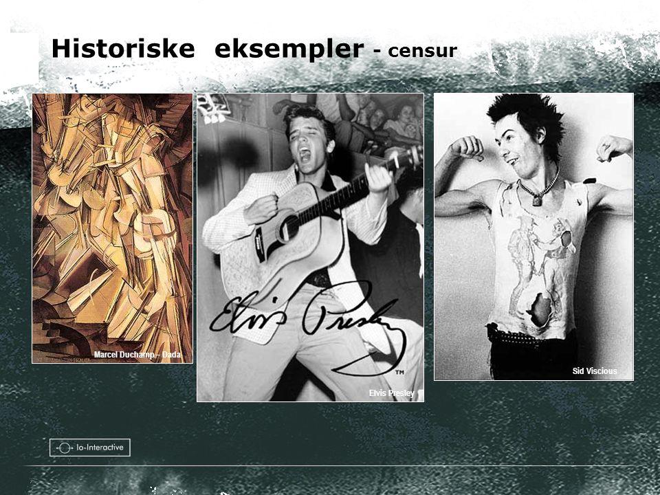 Historiske eksempler - censur Marcel Duchamp – Dada Elvis Presley Sid Viscious