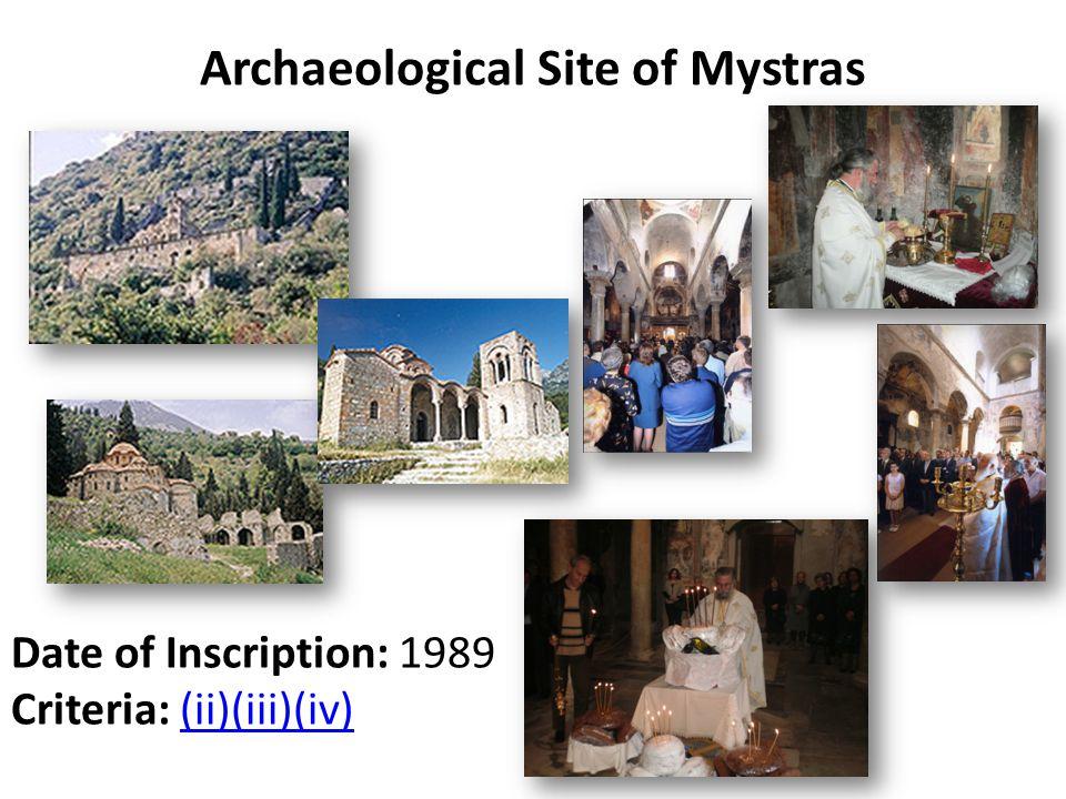 Archaeological Site of Mystras Date of Inscription: 1989 Criteria: (ii)(iii)(iv)(ii)(iii)(iv)
