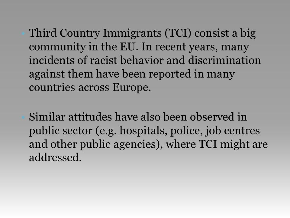 •Third Country Immigrants (TCI) consist a big community in the EU.