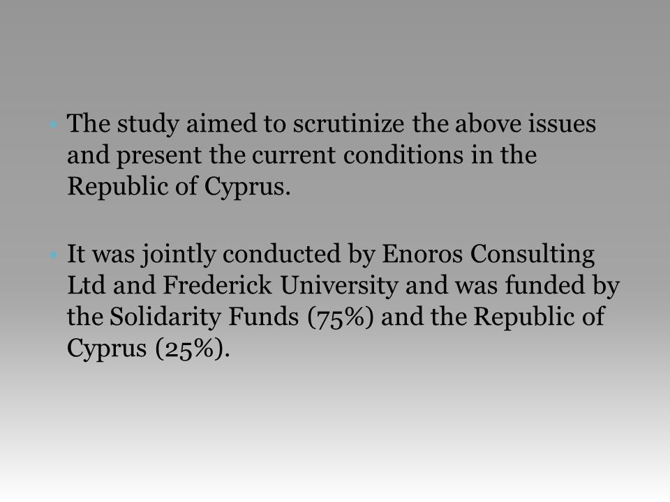 •The study aimed to scrutinize the above issues and present the current conditions in the Republic of Cyprus.
