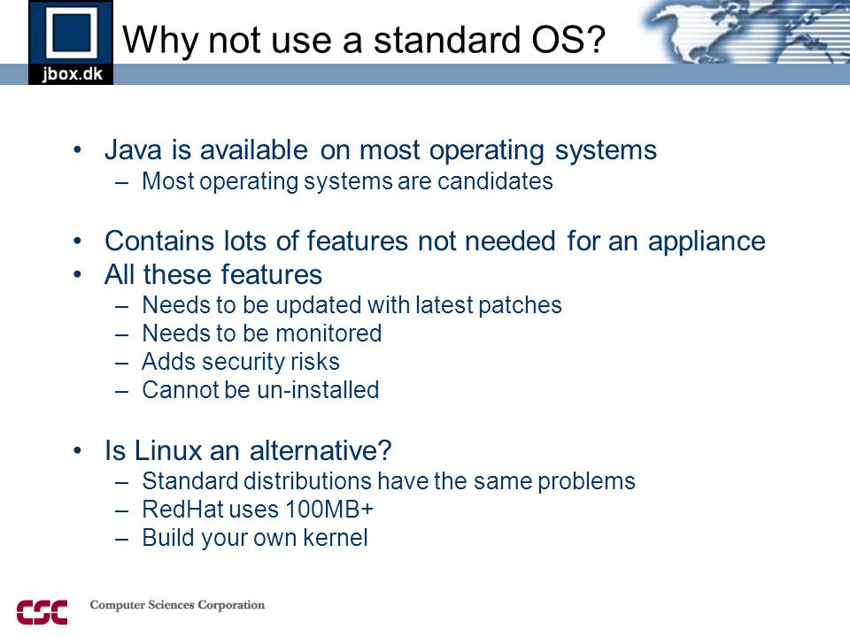 Why not use a standard OS.