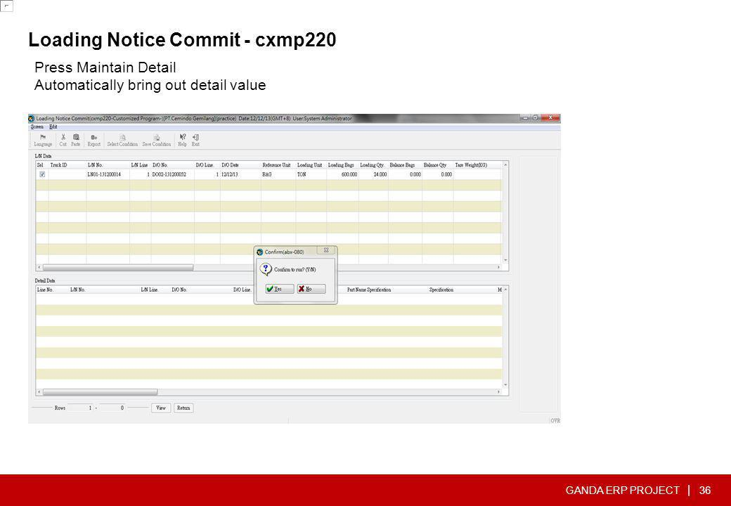 GANDA ERP PROJECT | Loading Notice Commit - cxmp220 36 Press Maintain Detail Automatically bring out detail value