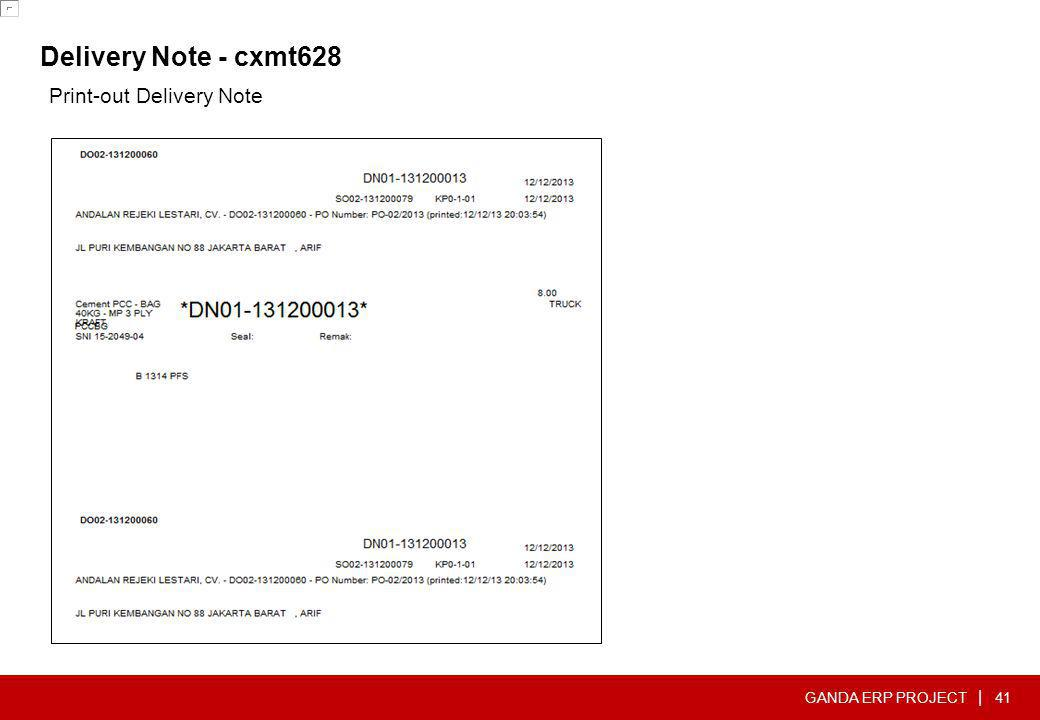 GANDA ERP PROJECT | Delivery Note - cxmt628 41 Print-out Delivery Note