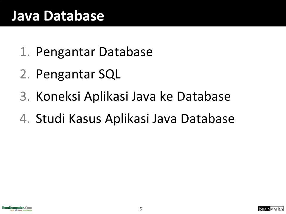 56 JDBC Drivers Java application JDBC- Driver manager Native Protocol driver JDBC- Net-driver Native API-driver JDBC-ODBC bridge Client library DB- Middleware ODBC Client library JDBC-API