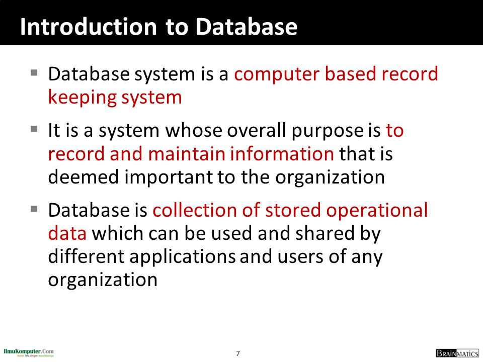 8 Why Database  Database system provides the organization with centralized control of its operational data, which is one of its most valuable assets  This is totally opposite of the situation that is happening in many organizations, where typically each application has its own private files (flat file).