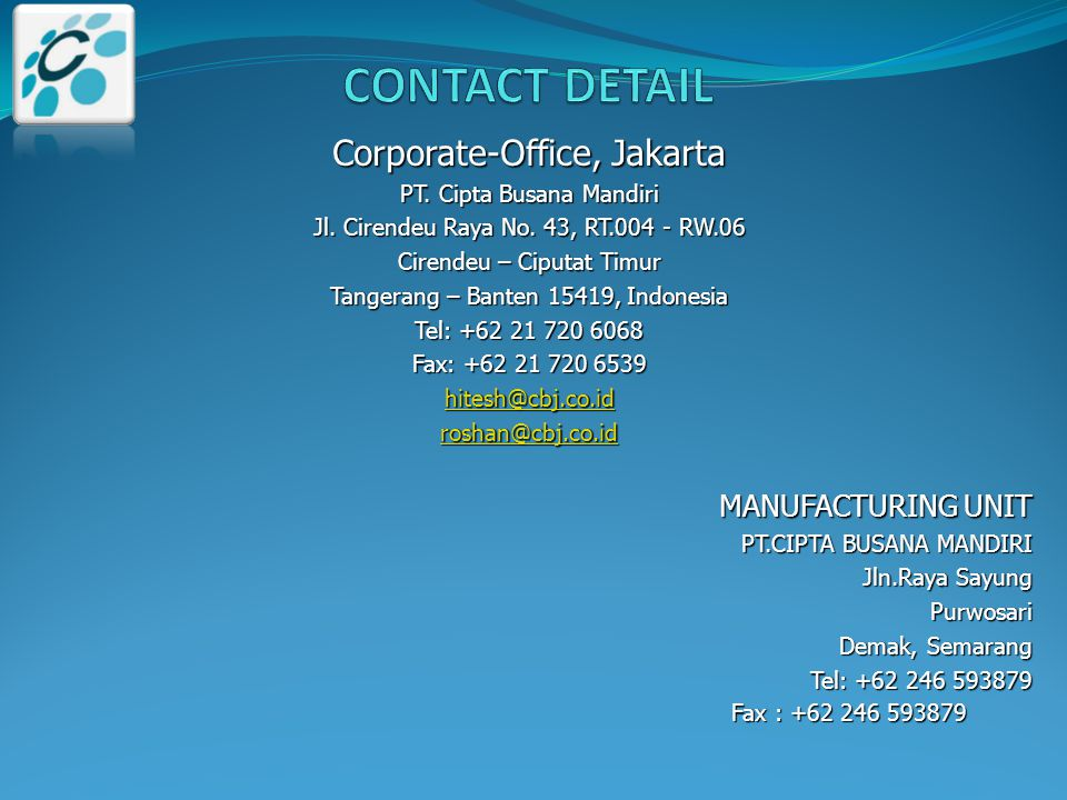 Corporate-Office, Jakarta PT. Cipta Busana Mandiri Jl. Cirendeu Raya No. 43, RT.004 - RW.06 Cirendeu – Ciputat Timur Tangerang – Banten 15419, Indones