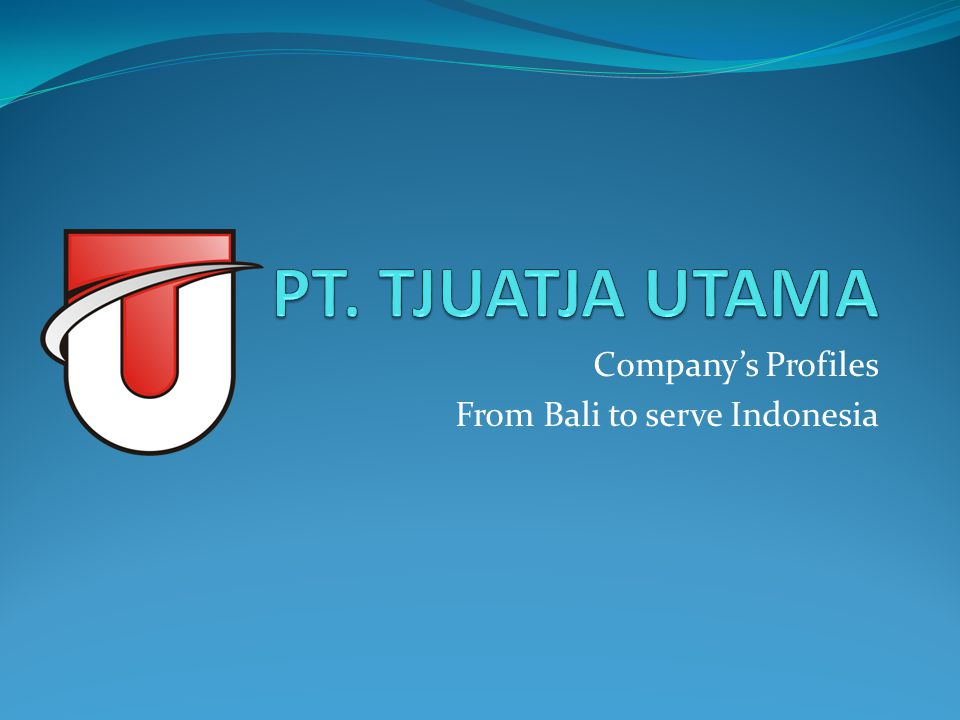 Company's Profiles From Bali to serve Indonesia