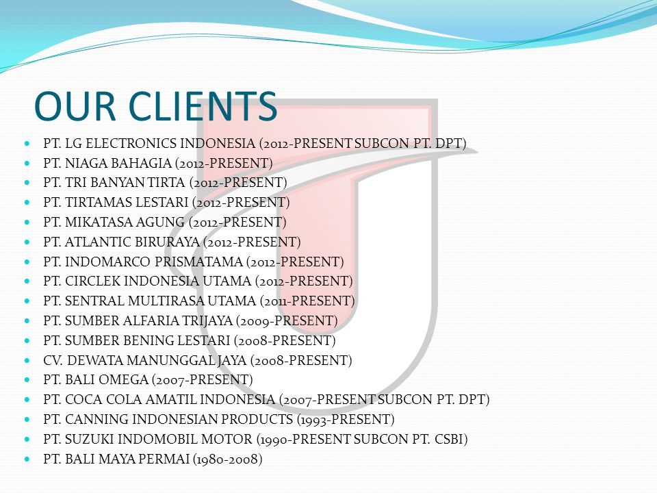 OUR CLIENTS  PT. LG ELECTRONICS INDONESIA (2012-PRESENT SUBCON PT.