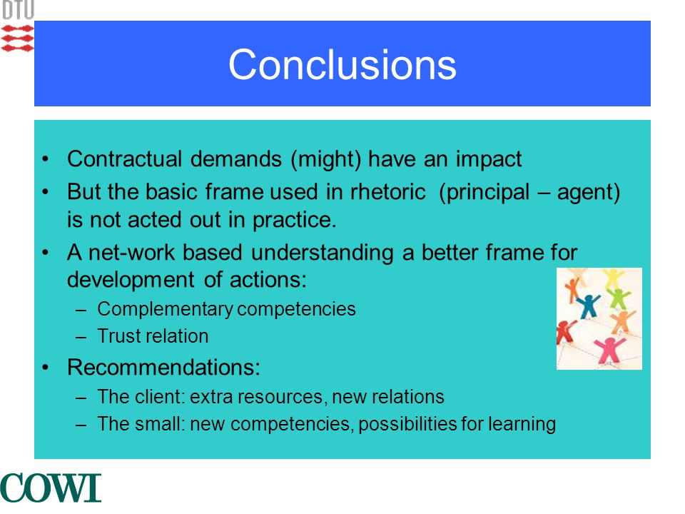 Conclusions •Contractual demands (might) have an impact •But the basic frame used in rhetoric (principal – agent) is not acted out in practice.