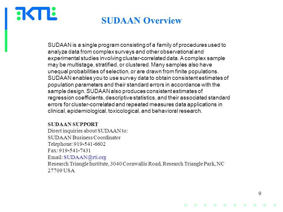 20 SUDAAN Procedures Regression Procedures MULTILOG Procedure The MULTILOG procedure extends the modeling capabilities of SUDAAN to include categorical outcomes with more than two categories which may or may not have a natural ordering.